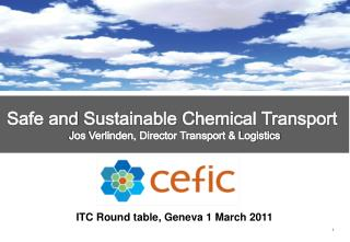 Safe  and  Sustainable  Chemical Transport  Jos Verlinden, Director Transport & Logistics