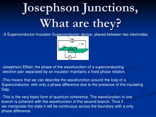 Josephson Junctions, What are they?