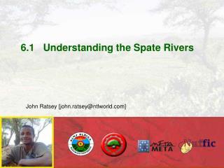 6.1Understanding the Spate Rivers