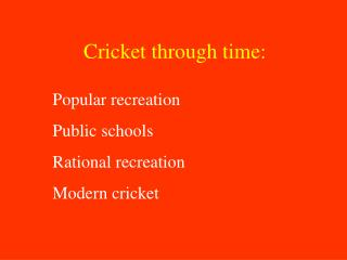 Cricket through time: