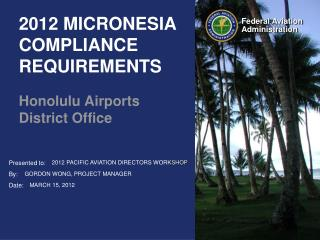 2012 MICRONESIA  COMPLIANCE  REQUIREMENTS