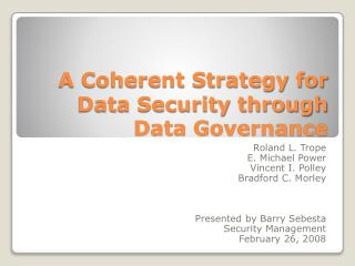 A Coherent Strategy for Data Security through Data Governance