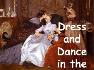 Dress and Dance in the 1860's
