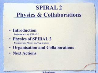 SPIRAL 2  Physics & Collaborations