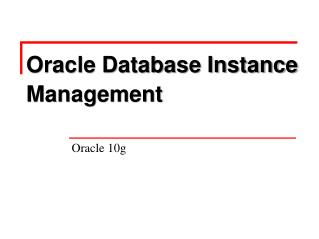 Oracle Database Instance Management