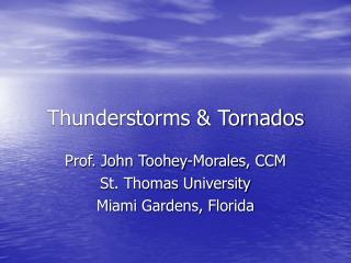 Thunderstorms  Tornados