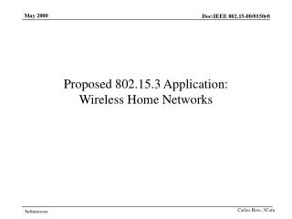 Proposed 802.15.3 Application: Wireless Home Networks