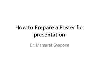 How to Prepare a Poster for presentation