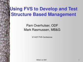 Using FVS to Develop and Test Structure Based Management
