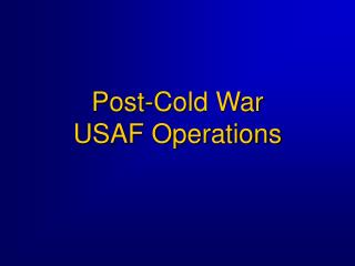 Post-Cold War USAF Operations