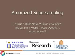 Amortized Supersampling