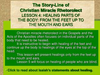 The Story-Line of Christian Miracle Rhetorolect LESSON 4: HEALING PARTS OF THE BODY: FROM THE FEET UP TO