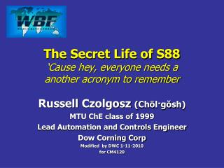 The Secret Life of S88  Cause hey, everyone needs a another acronym to remember