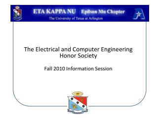 The Electrical and Computer Engineering Honor Society Fall 2010 Information Session