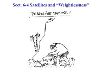 "Sect. 6-4 Satellites and ""Weightlessness"""