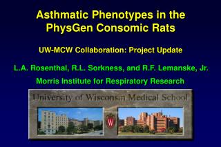 Asthmatic Phenotypes in the PhysGen Consomic Rats  UW-MCW Collaboration: Project Update