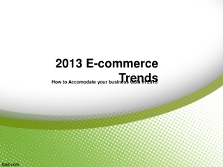 2013's Latest E-commerce Trends for E-commerce Businesses
