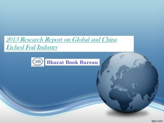 2013 Research Report on Global and China Etched Foil Industr