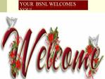 Your  BSNL welcomes you