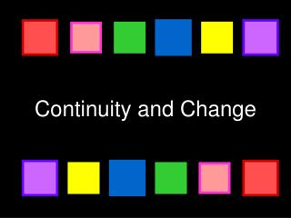 Continuity and Change