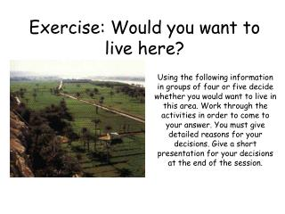 Exercise: Would you want to live here?
