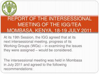 REPORT OF THE INTERSESSIONAL MEETING OF THE IGG/TEA MOMBASA, KENYA, 18-19 JULY 2011