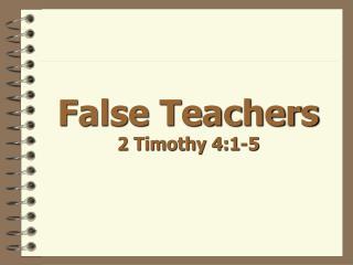 False Teachers 2 Timothy 4:1-5
