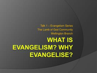 What is Evangelism? Why Evangelise?