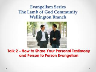 Evangelism Series The Lamb of God Community Wellington Branch