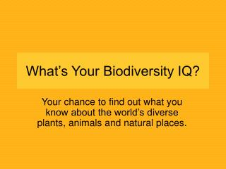 What s Your Biodiversity IQ