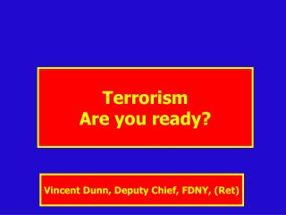 Terrorism Are you ready?