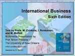 Text by Profs. M. Czinkota, I. Ronkainen, and M. Moffett Multimedia Presentation by Prof. Milton Pressley The University