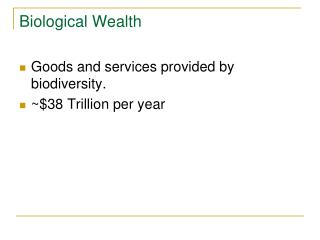 Biological Wealth