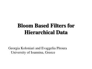 Bloom Based Filters for Hiera r chical Data