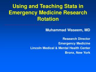 Using and Teaching Stata in Emergency Medicine Research Rotation