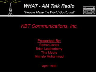 "WHAT - AM Talk Radio ""People Make the World Go Round"""