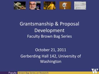 Grantsmanship  Proposal Development Faculty Brown Bag Series