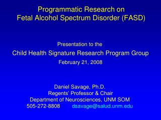 Programmatic Research on  Fetal Alcohol Spectrum Disorder (FASD)