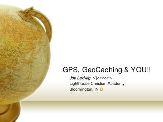 GPS, GeoCaching & YOU!!