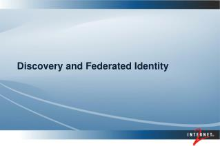 Discovery and Federated Identity