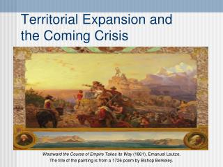 Territorial Expansion and  the Coming Crisis