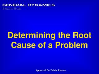 Determining the Root Cause of a Problem