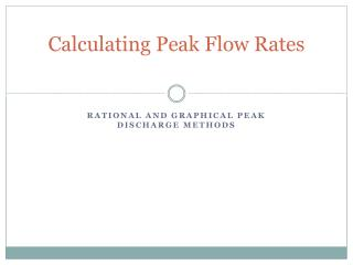 Calculating Peak Flow Rates
