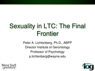 Sexuality in LTC: The Final Frontier