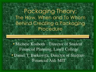 Packaging Theory:  The How, When and To Whom Behind Creating a Packaging Procedure