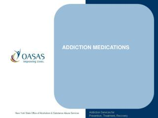 ADDICTION MEDICATIONS