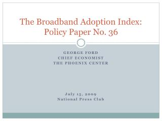 The Broadband Adoption Index: Policy Paper No. 36