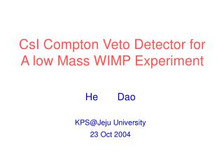 CsI Compton Veto Detector for A low Mass WIMP Experiment