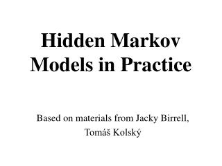 Hidden Markov Models in Practice