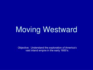 Moving Westward